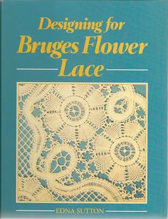Designing for BRUGES FLOWER LACE –