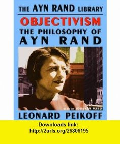 Objectivism The Philosophy of Ayn Rand (9780786188673) Leonard Peikoff , ISBN-10: 0786188677  , ISBN-13: 978-0786188673 ,  , tutorials , pdf , ebook , torrent , downloads , rapidshare , filesonic , hotfile , megaupload , fileserve
