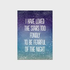 Quote Print 5x7 Instant Download I Have Loved The Stars Too Fondly Star Quote Print Nursery Print Teen Room Decor Inspirational Motivational by MossAndTwigPrints on Etsy https://www.etsy.com/listing/211382867/quote-print-5x7-instant-download-i-have