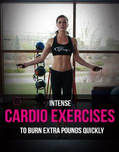 :  Intense Cardio Exercises To Burn Extra Pounds Quickly. : #cardio