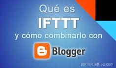 Qué es IFTTT y cómo combinarlo con Blogger #Blogging http://blgs.co/6c87Do