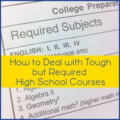 How to Deal with Tough but Required High School Courses #homeschool