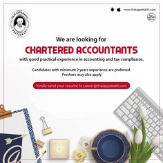 Immediate Opening...   We are looking for Chartered Accountants...   If you think you have the required skills and expertise with good practical experience in accounting and tax compliance, then send us your resume.   Experience: 2+ years preferred | Freshers may also apply  Send resume to: career@thalappakatti.com