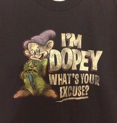 "Authentic Walt Disney World Shirt ""I'M Dopey What's Your Excuse "" Snow White L 