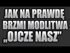 """Jak na prawdę brzmi modlitwa """"OJCZE NASZ"""" - YouTube"""