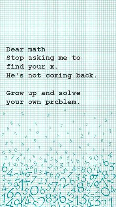 Dear Math wallpaper by Young_BruceLee Crazy Funny Memes, Really Funny Memes, Funny Relatable Memes, Haha Funny, Funny Texts, Funny Jokes, Hilarious, Funny Stuff, Funny Animal Jokes