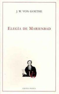 Elegía de Marienbad / J.W. von Goethe ; traducción e introducción Helena Cortés