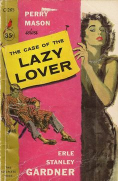 The Case of the Lazy Lover (Perry Mason, Book 30) | Originally published in 1947 | This is a paperback Cardinal edition.