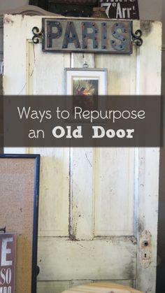 Old doors are usually very sturdy and have a lot of character. They can be repurposed as a new piece of home decor or furniture. You may find old doors at building thrift stores, remodeling projects, or you may even have one laying around in the garage. Shelf - You can