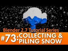 Blender 2.7 Tutorial #73: Collecting & Piling Snow #b3d - YouTube