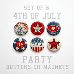 July 4th Buttons 1 inch or July 4th Magnets - July 4th Party Favors