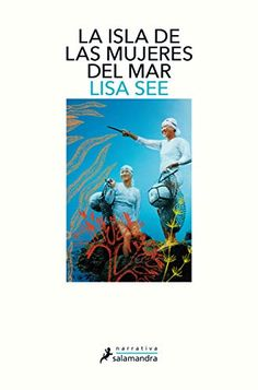 Buy La isla de las mujeres del mar by Lisa See and Read this Book on Kobo's Free Apps. Discover Kobo's Vast Collection of Ebooks and Audiobooks Today - Over 4 Million Titles! Oprah, Kim Young, Penguin Random House, New Books, Audiobooks, This Book, Reading, Movie Posters, Bella