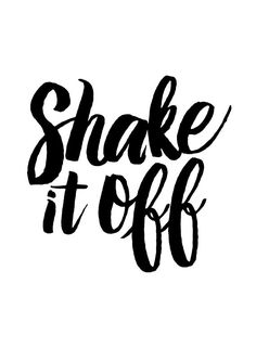 Shake It Off // Inspirational Prints #Motivational #quotes
