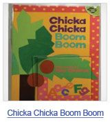 Chicka Chicka Boom Boom --- they have some great activities for kids to go along with the story