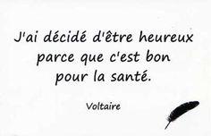 Citation de Voltaire - J'ai décidé d'être heureux...