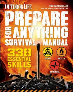 Outdoor Life Prepare for Anything Survival Manual: 338 Essential Skills