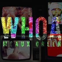 MEAUX GREEN - WHOA by Meaux Green on SoundCloud