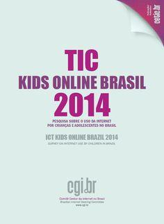 Pesquisa sobre o uso da Internet por crianças e adolescentes no Brasil - TIC Kids Online Brasil 2014