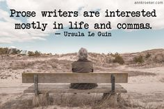 Writing Quotes: Ursula Le Guin on what interests prose writers - Ann Kroeker, Writing Coach Loving Someone With Depression, Preparing For Retirement, Alzheimer, Seo Tools, Writing Quotes, Writing Advice, Social Anxiety, No Me Importa, Understanding Yourself
