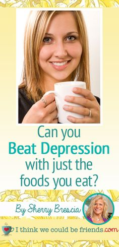 Surprising Ways to Beat Depression--when anti-depressants aren't helping, there is HOPE!