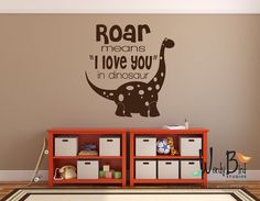 Roar means I love you in Dinosaur vinyl wall decal for nursery, play room or kids room. Even great for a class room.  Try using decals on a
