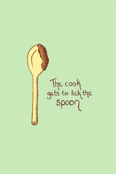 The Cook Gets to Lick the Spoon - Kitchen Wall Art