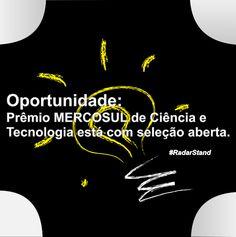 Prêmio MERCOSUL de Ciência e Tecnologia está com inscrições abertas até o dia 29/04/2016. Acesse agora e saiba mais.