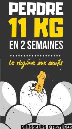COMMENT PERDRE 11KG EN 2 SEMAINES : LE RÉGIME AUX ŒUFS. Le régime aux œufs est un régime à faible teneur en glucides et en calories, mais à forte teneur en protéines. Il vous permet de perdre 11 kg en 2 semaines. Il est conçu pour perdre du poids rapidement sans sacrifier les protéines nécessaires à la construction du muscle. Comme son nom l'indique, votre principale source de protéine sera les œufs.  Le régime aux œufs a plusieurs versions, mais dans #chasseursdastuces