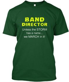 Band Director - We MARCH in it!