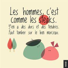 NIKO – Graphic Designer › Le bon morceau :  Les hommes, c'est comme les steaks. Y'en a des durs et des tendres. Faut tomber sur le bon morceau.