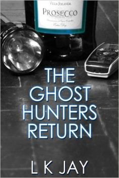 The Ghost Hunters Return (The Ghost Hunters' Club Book 2) eBook: L K Jay: Amazon.co.uk: Kindle Store