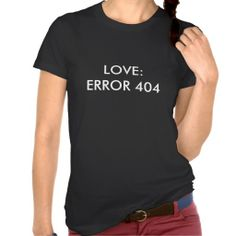 >>>Smart Deals for          LOVE:ERROR 404 T SHIRTS           LOVE:ERROR 404 T SHIRTS In our offer link above you will seeDiscount Deals          LOVE:ERROR 404 T SHIRTS lowest price Fast Shipping and save your money Now!!...Cleck Hot Deals >>> http://www.zazzle.com/love_error_404_t_shirts-235905692405538931?rf=238627982471231924&zbar=1&tc=terrest