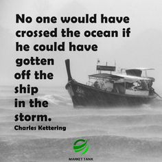 The absolute truth! Stay on the boat, weather the storm. Motivational Posts, Got Off, Web Design, Success, Boat, Ocean, Weather, Names, Marketing