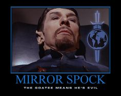 Mirror Spock - The goatee means he's evil.