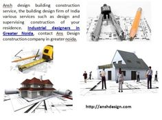 Construction of your residences Industrial designers in Greater Noida, contact Ansh Design construction company in greater noida http://anshdesign.com/architectural-design.php