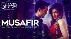 "Musafir Lyrics from Upcoming Bollywood Movie ""Shab"" . The song ""Musafir"" sung by KK and lyrics penned by Amitabh S. Verma. The song 'Musafir' Music composed by Mithoon. Musafir Lyrics from Shab New Bollywood Film 2017."