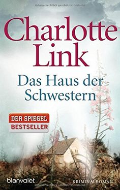 Das Haus der Schwestern: Kriminalroman von Charlotte Link http://www.amazon.de/dp/3442375347/ref=cm_sw_r_pi_dp_yUtKwb050YBKT