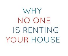 No takers for your rental? These might be some of the reasons why… In Color Words: Why No One Is Renting Your House