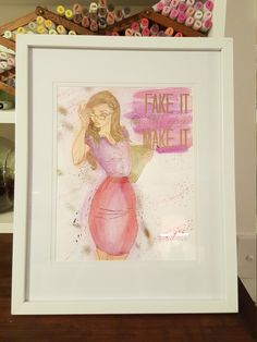 """Desgin 32 - 'Fake it till you make it' - framed watercolour print 11x14"""" Frame by EmmisScrapDesigns on Etsy"""