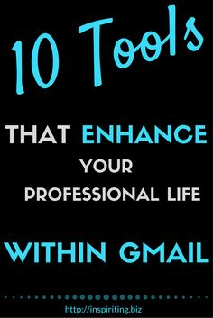 10 Tools That Enhance Your Professional Life Within Gmail   This article introduces 10 well and less well known external applications that compensate for lack of features in Gmail. Particularly beneficial for entrepreneurs and small businesses. -- Repin t