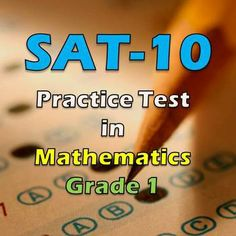 Give your Grade 1 students a real feel of the actual SAT 10 (Stanford) before the actual test this spring. Download your copy of this SAT 10 practice test in mathematics today. Thank you for pinning this item.