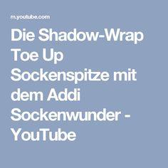 Die Shadow-Wrap Toe Up Sockenspitze mit dem Addi Sockenwunder - YouTube