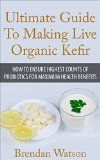 Free Kindle Book -  [Health & Fitness & Dieting][Free] Ultimate Guide To Making Live Organic Kefir: How To Ensure Highest Counts Of Probiotics For Maximum Health Benefits (Recipe For Fat Loss, Gi Tract, Raw Food Diet for Health Wellness) Check more at http://www.free-kindle-books-4u.com/health-fitness-dietingfree-ultimate-guide-to-making-live-organic-kefir-how-to-ensure-highest-counts-of-probiotics-for-maximum-health-benefits-recipe-for-fat-loss-gi-tract-raw-food/