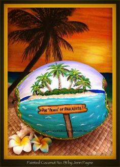 """""""Our Peace of Paradise"""" hand painted coconut by Jenn Payne."""
