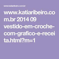 www.katiaribeiro.com.br 2014 09 vestido-em-croche-com-grafico-e-receita.html?m=1