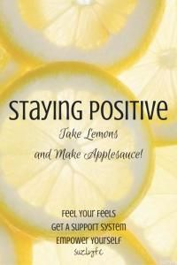 How do you go about staying positive when the going gets tough? Find out how I make lemons into applesauce on Suzlyfe.com.