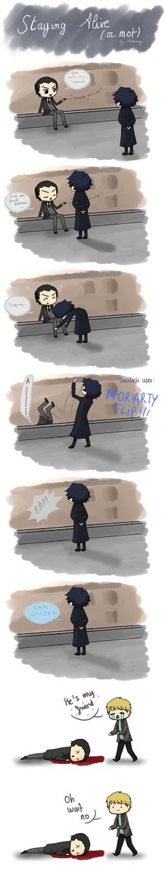 I like it. Let's go with this instead of stinky ol' regular depressing Reichenbach. Sherlock fanart.