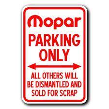 MOPAR Parking Only - DISMANTLED AND SCRAPPED - 12x18 Brand New METAL Sign Funny Car Memes, Car Humor, Funny Quotes, Chrysler 300s, Dodge Chrysler, Mopar Girl, Mopar Or No Car, Jeep Dodge, Dodge Trucks
