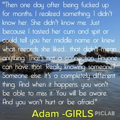 Girls Realtionship Quote from Adam 3X01 Really Knowing someone #HBO #Girls