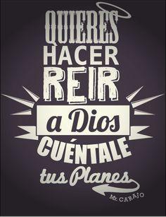 Si quieres hacer reir a Dios cuéntale tus planes